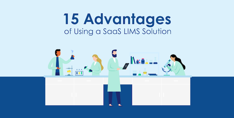 15 Advantages of Using a SaaS LIMS Solution
