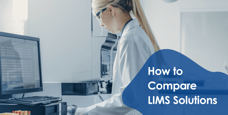 How to Compare LIMS Solutions