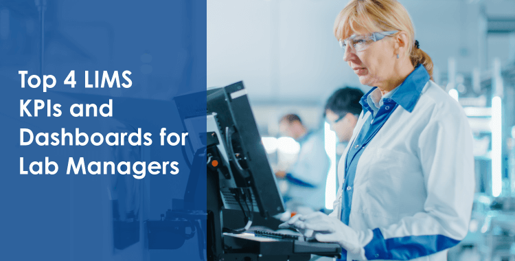 Top 4 LIMS KPIs and Dashboards for Lab Managers